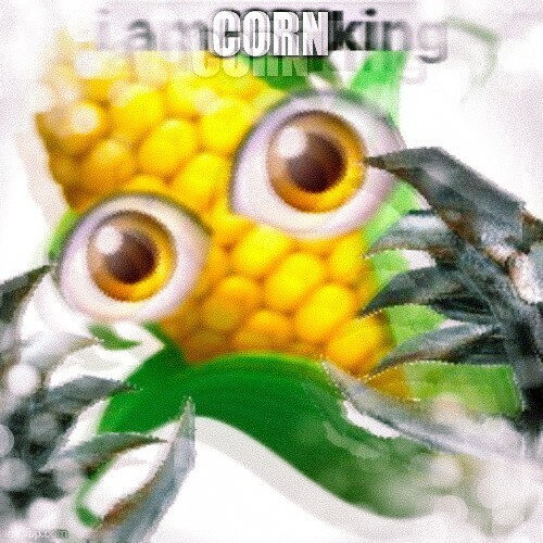"""a corn emoji with eyes and metal claws with the caption """"I AM CORN KING"""""""